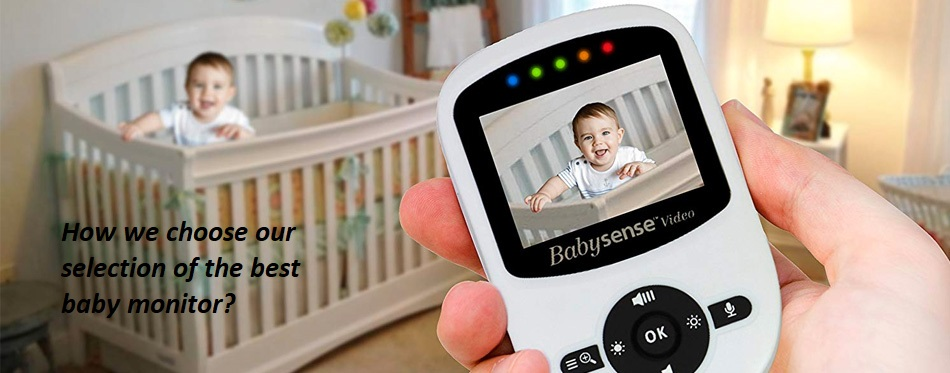 How we choose our selection of the best baby monitor